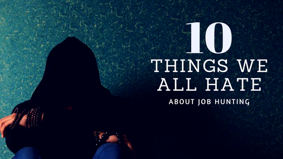 10 things we all hate about job hunting