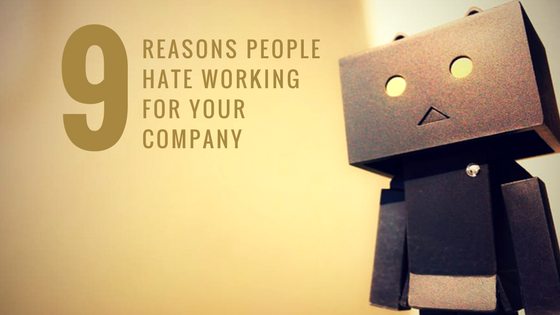Reasons People Hate Working at Your Company, 9 Reasons People Hate Working at Your Company, PROTECH