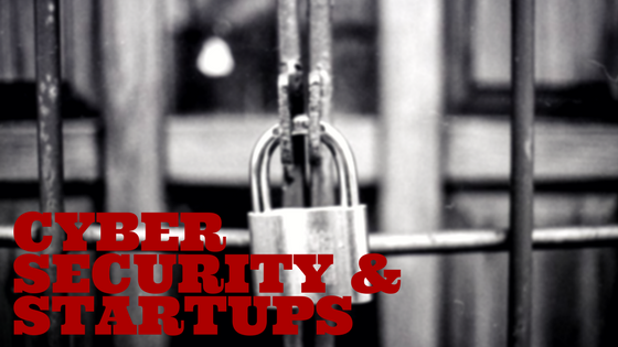 Cyber Security in a Startup World