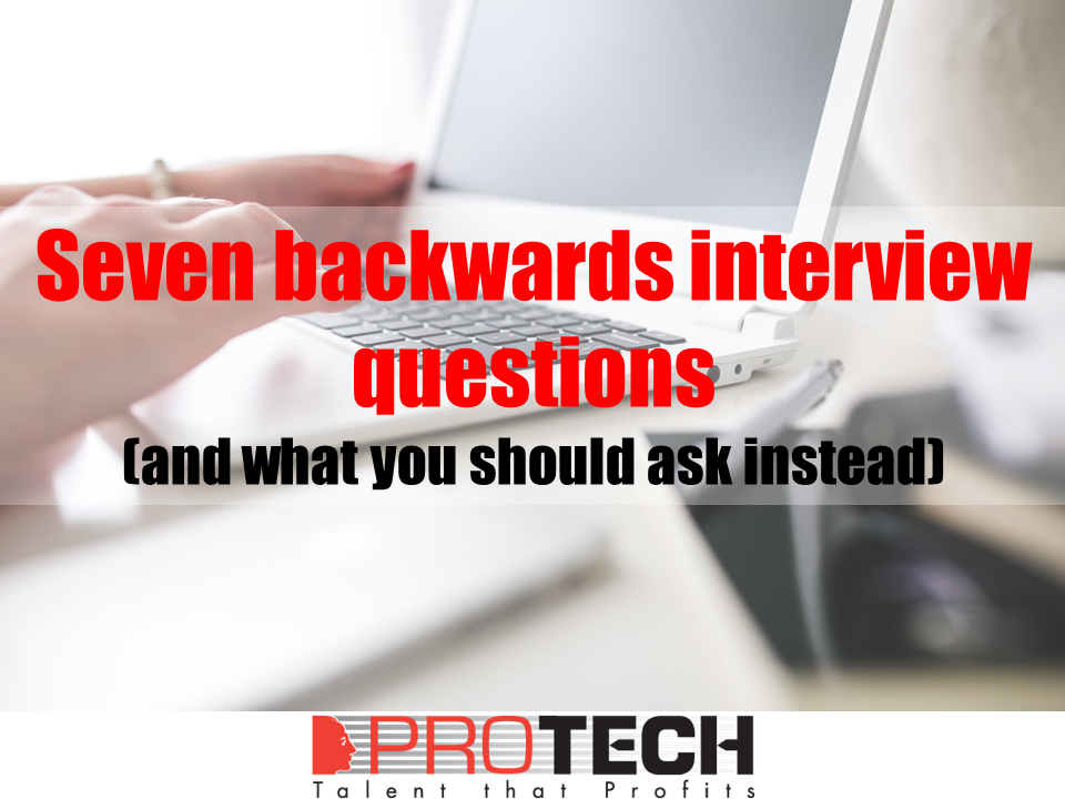 Seven Backwards Interview Questions
