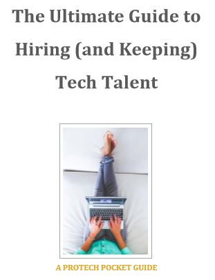 Ultimate Hiring Guide, The Ultimate Guide to Hiring (and Keeping) Tech Talent, PROTECH