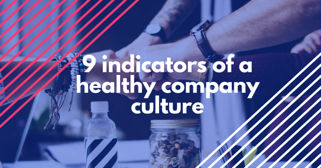 9 Indicators of a Healthy Company Culture
