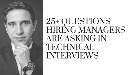 Here's 25+ Questions Hiring Managers Actually Ask In Technical Interviews (1)