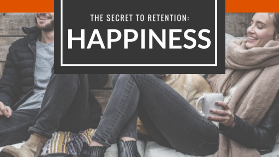The Secret to Retention: Happiness