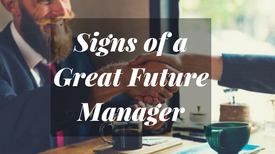 Signs of a Great Future Manager
